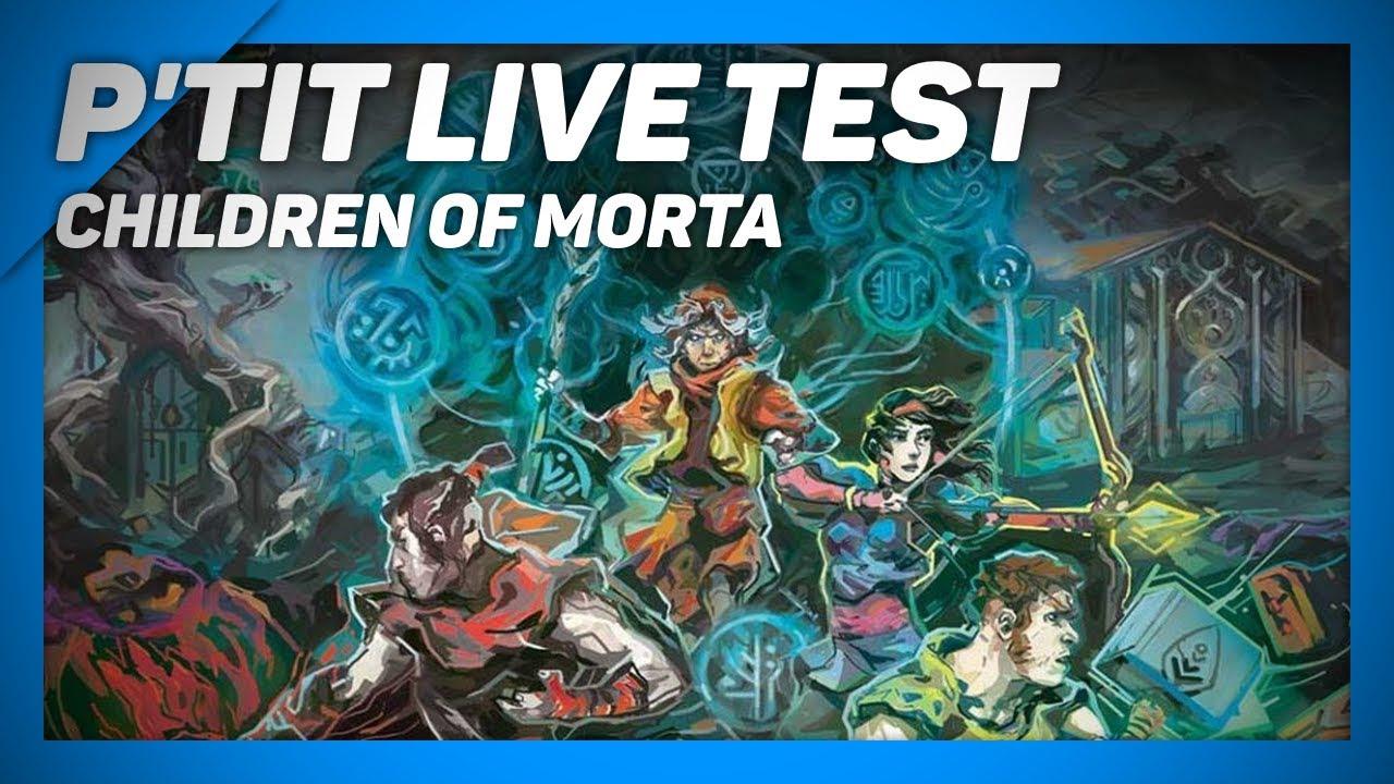 ptit live test fr CHILDREN OF MORTA gameplay fr