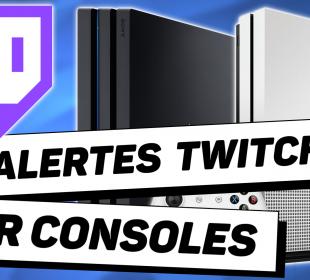 tutoriel alertes twitch sur consoles