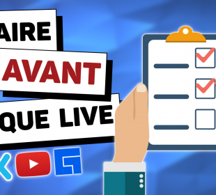 à faire avant chaque live - checklist du streamer