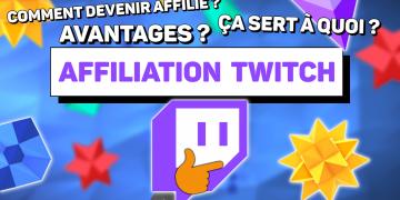 tout savoir sur l'affiliation twitch
