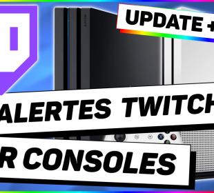 alertes twitch sur consoles update faq