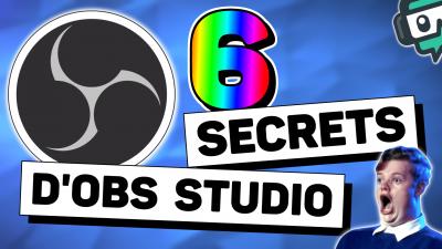 6 secrets obs studio astuces pratiques