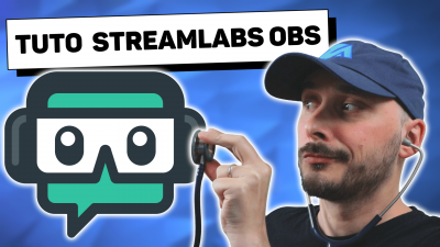 tutoriel streamlabs obs ultime