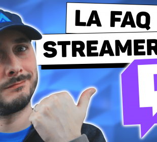 faq du streamer 30 questions que se posent les streamers