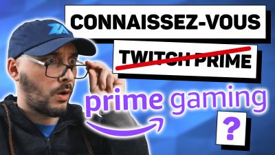tout savoir sur prime gaming ex twitch prime