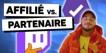différence entre affilié et partenaire twitch